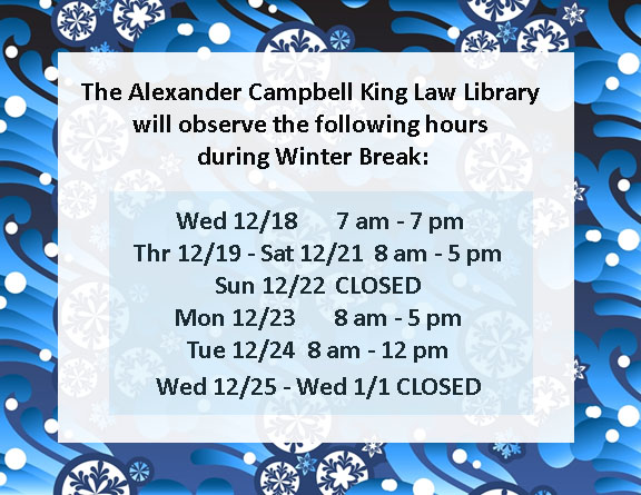 Alexander Campbell King Law Library Winter Break Hours 2013