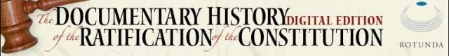 Documentary History of the Ratification of the Constitution
